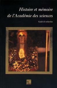 Eric Brian et Christiane Demeulenaere-Douyère - Histoire et mémoire de l'Académie des sciences - Guide de recherches.