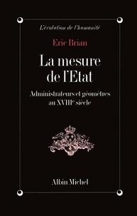 Eric Brian - La Mesure de l'État - Administrateurs et géomètres au XVIIIe siècle.