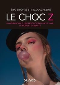 Téléchargez des ebooks gratuits pour BlackBerry Le choc Z  - La génération Z, une révolution pour le luxe, la mode et beauté 9782100809981 en francais par Eric Briones (dit Darkplanneur), Nicolas André