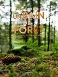 Eric Brisbare - Un bain de forêt - Découvrez le pouvoir de la sylvothérapie. Edition illustrée.