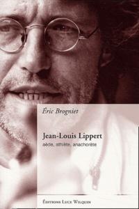 Eric Brogniet - Jean-Louis Lippert - Aède, athlète, anachorète.