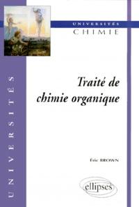 Traité de chimie organique - Eric Brown |