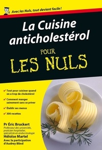 Eric Bruckert et Héloïse Martel - La Cuisine anticholestérol pour les Nuls.