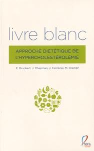 Eric Bruckert et John Chapman - Livre blanc - Approche diététique de l'hypercholestérolémie.