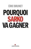 Eric Brunet - Pourquoi Sarko va gagner.