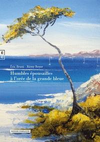 Eric Bruni et Rémy Boyer - Humbles épousailles à l'orée de la grande bleue.