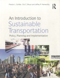 Eric Bruun - An Introduction to Sustainable Transportation - Policy, Planning and Implementation.