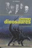 Eric Buffetaut - Chercheurs de dinosaures en Normandie.