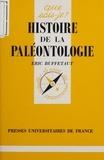 Eric Buffetaut - Histoire de la paléontologie.
