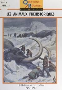 Eric Buffetaut et Jean-Jacques Hublin - Les animaux préhistoriques.