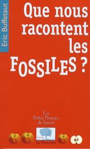 Eric Buffetaut - Que nous racontent les fossiles ?.