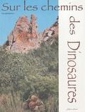 Eric Buffetaut - Sur les chemins des dinosaures.