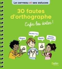 Eric Buisson Fizellier - 30 fautes d'orthographe - Enfin les éviter !.