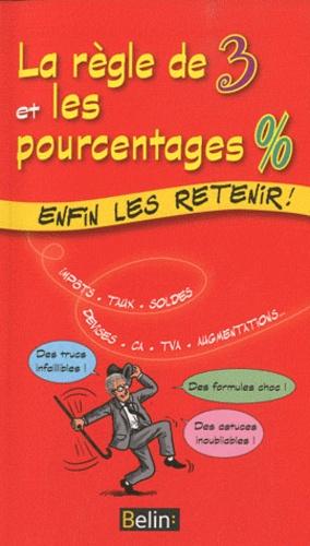 Eric Buisson Fizellier - La règle de 3 et les pourcentages % - Enfin les retenir !.