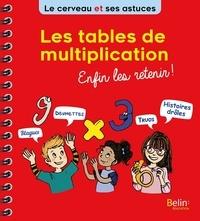 Les tables de multiplication- Enfin les retenir ! - Eric Buisson Fizellier |