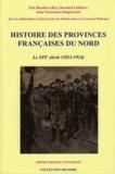 Eric Bussière et Bernard Lefebvre - HistoiredesprovincesfrançaisesduNord - Tome 5, Le XIXe siècle(1815-1914).