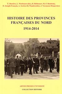 Eric Bussière et Laurent Warlouzet - Histoire des provinces françaises du Nord - Tome 6 (1914-2014).