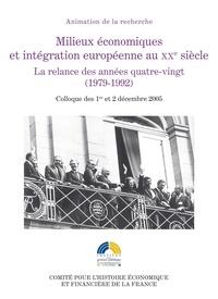 Eric Bussière et Michel Dumoulin - Milieux économiques et intégration européenne au XXe siècle - La relance des années quatre-vingt (1979-1992).