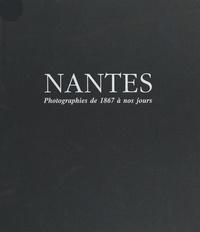 Eric Cabanas et Marc Guillon - Nantes - Photographies originales, de 1867 à nos jours....