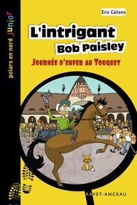 Eric Callens - L'intrigant Bob Paisley.