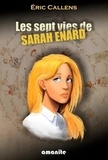 Eric Callens - Les sept vies de Sarah Enard.