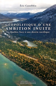 Satt2018.fr Géopolitique d'une ambition inuite - Le Québec face à son destin nordique Image