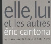 Eric Cantona - Elle, lui et les autres - Un regard pour la Fondation Abbé Pierre.
