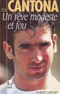 Eric Cantona et Alexandre Wickham - Un rêve modeste et fou.