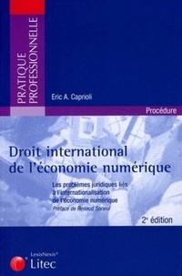 Eric Caprioli - Droit international de l'économie numérique - Les problèmes juridiques liés à l'internationalisation de l'économie numérique.