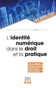 Eric Caprioli et Isabelle Cantero - L'identité numérique dans le droit et la pratique.