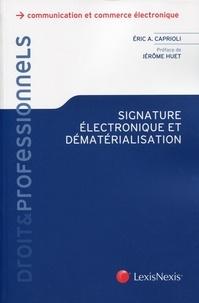 Eric Caprioli - Signature électronique et dématérialisation - Droits et pratiques.