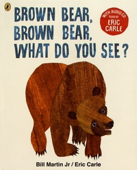 Eric Carle et Bill Jr Martin - Brown Bear, Brown Bear, What Do You See?. 1 CD audio