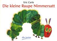 Eric Carle - Die kleine Raupe Nimmersatt.