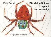 Eric Carle - Die kleine Spinne spinnt und schweigt.