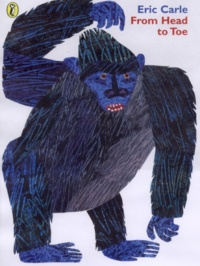 Eric Carle - From Head to Toe.