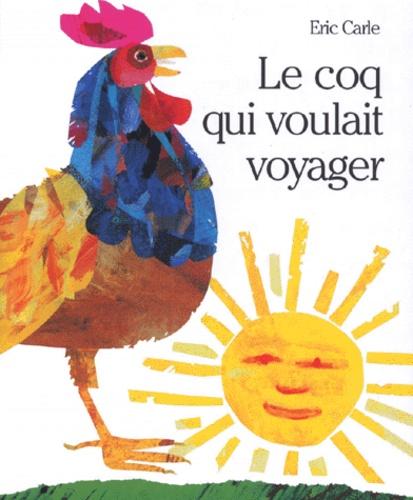 Eric Carle-Hörbuch - Le coq qui voulait voyager.