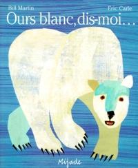 Eric Carle-Hörbuch et Bill Martin - Ours blanc, dis-moi....