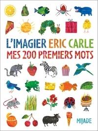 Eric Carle - L'imagier Eric Carle - Mes 200 premiers mots.