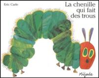 Eric Carle - La chenille qui fait des trous.