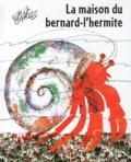 Eric Carle - La maison du bernard-l'hermite.