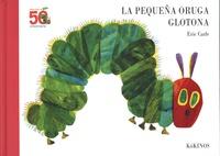 Eric Carle - La pequena oruga glotona.