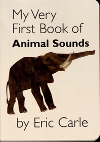 Eric Carle - My Very First Book of Animal Sounds.