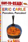 Eric Carle - Pancakes, Pancakes! - Ready-to-Read, Level 1.