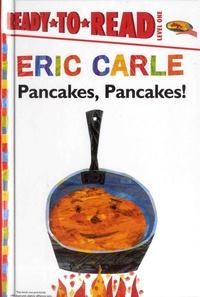 Eric Carle - Pancakes, Pancakes! - Ready-to-Read, Level 1.