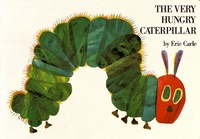 Eric Carle - The Very Hungry Caterpillar.