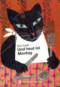 Eric Carle - Und heut ist Montag.