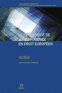 Eric Carpano - Le revirement de jurisprudence en droit européen.