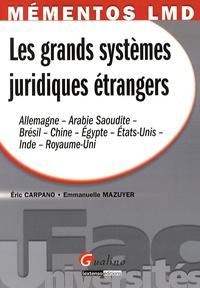 Eric Carpano et Emmanuelle Mazuyer - Les systèmes juridiques étrangers.