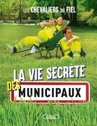 Livres électroniques pdf à télécharger gratuitement La vie secrète des municipaux 9782749939285 FB2 PDF CHM