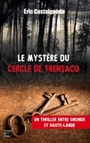 Eric Castaignede - La malédiction du cercle de Trensacq.